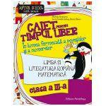 LIMBA SI LITERATURA ROMANA. MATEMATICA. CAIET PENTRU TIMPUL LIBER. CLASA A III-A