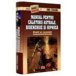 Manual pentru calatorii astrale,bioenergie si hipnoza