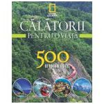 Călătorii pentru o viață 500 de locuri unice - Vol. 3