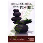 Cum imposibilul devine posibil