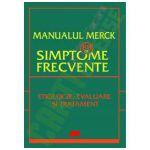 MANUALUL MERCK - 88 DE SIMPTOME FRECVENTE. ETIOLOGIE, EVALUARE ŞI TRATAMENT