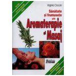 Sănătate şi frumuseţe prin aromaterapie şi masaj