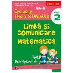TESTE DE EVALUARE FINALA STANDARD. CLASA A II-A. LIMBA SI COMUNICARE. MATEMATICA