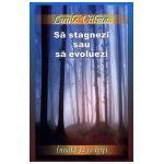 Să stagnezi sau să evoluezi - vol 2