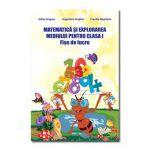 Matematica si explorarea mediului. Clasa I. Fise de lucru