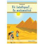 Concursul Fii inteligenT... la matematica, clasa a VIII-a (Anul scolar 2013-2014)
