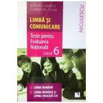 Limba si Comunicare. Teste pentru Evaluarea Nationala clasa a VI-a - Limba Romana - Limba Romana si Limba Engleza (L1)