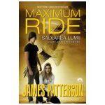Salvarea lumii si alte sporturi extreme (Maximum Ride, vol. 3)