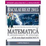 Bacalaureat 2015 Matematica M_Stiintele_Naturii, M_Tehnologic, 60 de teste dupa modelul MEN