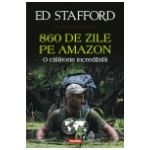 860 de zile pe Amazon. O calatorie incredibila