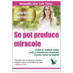 Se pot produce miracole
