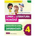 LIMBA SI LITERATURA ROMANA - CONSOLIDARE. MODALITATATI DE LUCRU DIFERENTIATE. CLASA A IV-A