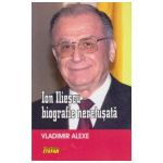 Ion Iliescu, biografie neretusata
