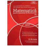 Matematica M1 pentru examenul de Bacalaureat 2017 (72 de teste) - Clubul matematicienilor