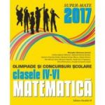 MATEMATICA. OLIMPIADE SI CONCURSURI SCOLARE 2017. CLASELE IV-VI