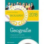 BACALAUREAT 2018. GEOGRAFIE. TEME RECAPITULATIVE. 30 DE TESTE, DUPĂ MODELUL M.E.N.