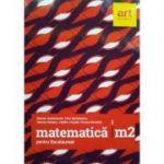 Matematica M2 pentru examenul de Bacalaureat 2018 - 96 de teste (Filierea teoretica, profilul real, specializarea stiinte ale naturii, filiera tehnologica, toate profilurile)