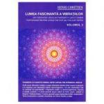Lumea fascinanta a vibratiilor  - Henri Chretien Vol 2