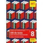 Evaluarea națională de la finalul clasei a VIII-a. LIMBA ȘI LITERATURA ROMÂNĂ. 100 de teste