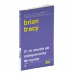 21 de secrete ale antreprenorilor de succes
