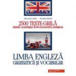 Limba engleză. Gramatică și vocabular. 2500 teste-grilă pentru admiterea în învățământul superior