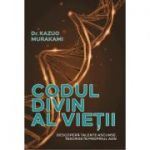 Codul divin al vietii - Descopera talente ascunse, inscrise in propriul ADN - Kazuo Murakami
