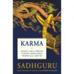 Karma - Ghidul unui yoghin pentru modelarea propriului destin - Sadhguru