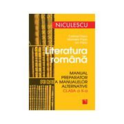 Literatura romana. Manual preparator pe baza manualelor alternative de clasa a X-a