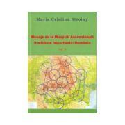 Mesaje de la Maestrii Ascensionati. Vol. 2. O misiune importanta: Romania