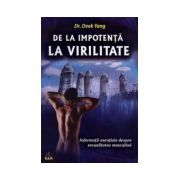 De la impotenta la virilitate