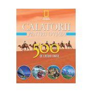 Călătorii pentru o viață 500 de locuri unice - Vol. 2