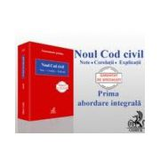 Noul Cod civil. Note. Corelatii. Explicatii