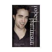 Robert Pattinson. Biografia neoficiala