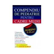 Compendiu de pediatrie pentru cadre medii. Nursing 0-18 ani