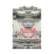 De la Isarlîk la Valea Uimirii - Vol I. Interferenţe spirituale