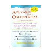 Adevarul despre osteoporoza