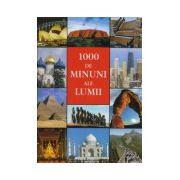 1000 de minuni ale lumii