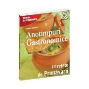 Anotimpuri gastronomice - 74 de retete de primavara