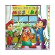 Prima mea carte de colorat - Meserii