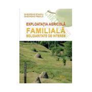 Exploataţia agricolă familială. Solidaritate de interes