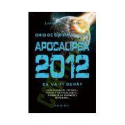 Apocalipsa 2012. Ce va fi dupa?