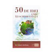 50 de idei care iti schimba viata