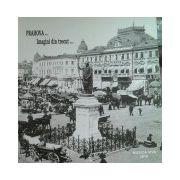 Prahova... Imagini din trecut...
