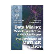 Data Mining - Modelele predictive si de clasificare - Implementare în MATLAB si Java