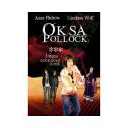 OKSA POLLOCK, VOL. 3 - Inima Celor Doua Lumi