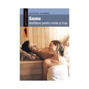 Sauna. Desfătare pentru minte şi trup