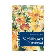 Să pictăm flori în acuarela