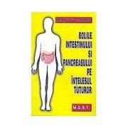 Bolile intestinului si pancreasului pe intelesul tuturor
