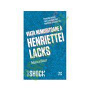 Viaţa nemuritoare a Henriettei Lacks
