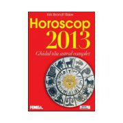 Horoscop 2013. Ghidul tau astral complet